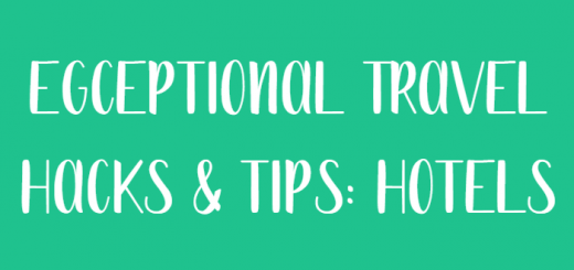 Egceptional Travel Hacks & Tips: Hotels